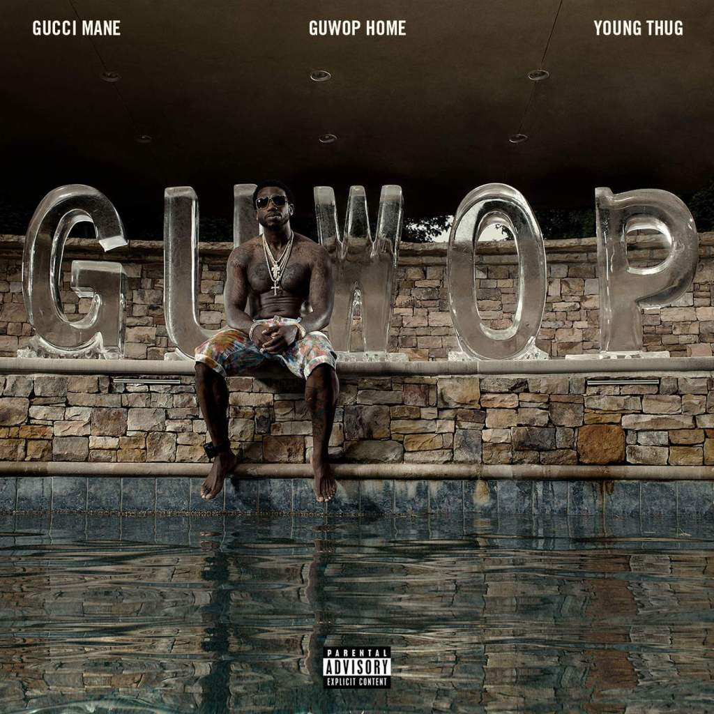 Gucci Mane Feat  Young Thug x Guwop Home – Product Of Society
